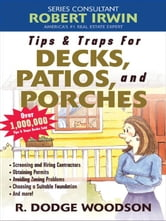 Tips & Traps for Building Decks, Patios, and Porches ebook by Woodson, R.