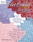 Filet Crochet Afghans in a Day ebook by Annie's