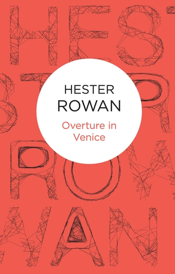 Overture in Venice ebook by Hester Rowan