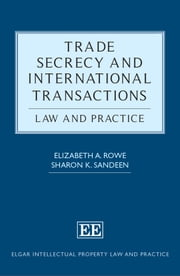 Trade Secrecy and International Transactions - Law and Practice ebook by Elizabeth Rowe,Sharon K. Sandeen