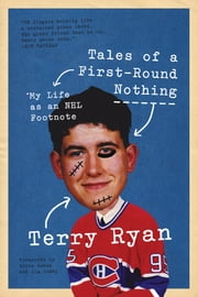 Tales of a First-Round Nothing - My Life as an NHL Footnote ebook by Terry Ryan