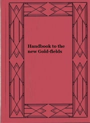 Handbook to the new Gold-fields ebook by R.M. Ballantyne