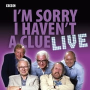 I'm Sorry I Haven't A Clue: Live audiobook by BBC, Iain Pattinson