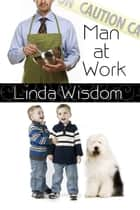 Caution: Man at Work ebook by Linda Wisdom