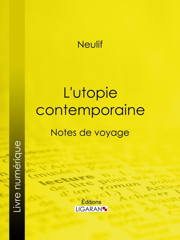 L'utopie contemporaine - Notes de voyage ebook by Neulif,Ligaran