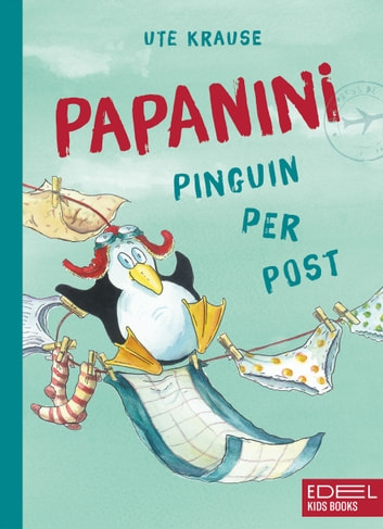 Papanini - Pinguin per Post eBook by Ute Krause