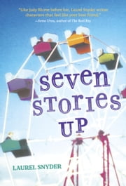 Seven Stories Up ebook by Laurel Snyder