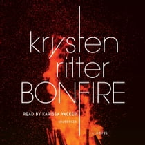 Bonfire - A Novel audiobook by Krysten Ritter, Karissa Vacker