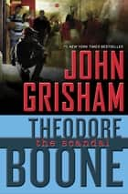 Theodore Boone: The Scandal ebook door John Grisham