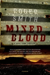 Mixed Blood: A Thriller - A Thriller ebook by Roger Smith