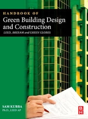 Handbook of Green Building Design and Construction - LEED, BREEAM, and Green Globes ebook by Sam Kubba