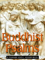 Buddhist Psalms ebook by S. Yamabe,L. Adams Beck