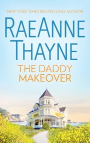 The Daddy Makeover ebook by RaeAnne Thayne