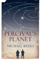 Percival's Planet - A Novel ebook by Michael Byers