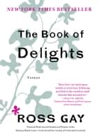 The Book of Delights - Essays ebook by