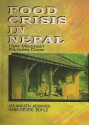 Food Crisis in Nepal ebook by Jagannath Adhikari