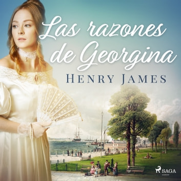 Las razones de Georgina audiobook by Henry James