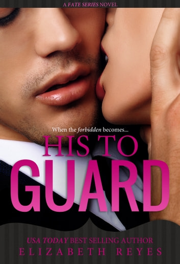 His to Guard (Fate #6) ebook by Elizabeth Reyes
