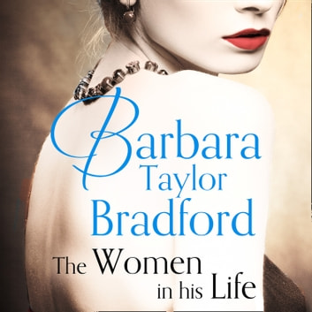 The Women in His Life audiobook by Barbara Taylor Bradford