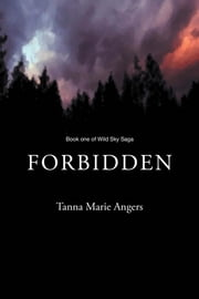 Forbidden - Book One of Wild Sky Saga ebook by Tanna Marie Angers
