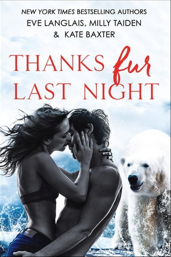 Thanks Fur Last Night ebook by Eve Langlais,Milly Taiden,Kate Baxter