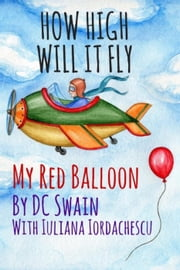 How High Will It Fly? - How High Will It Fly?, #1 ebook by DC Swain
