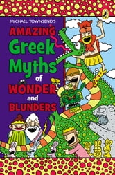 Amazing Greek Myths of Wonder and Blunders ebook by Mike Townsend
