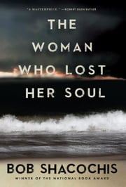 The Woman Who Lost Her Soul ebook by Bob Shacochis