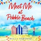 Meet Me at Pebble Beach audiobook by Bella Osborne