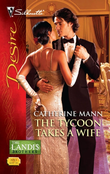 The Tycoon Takes a Wife ebook by Catherine Mann