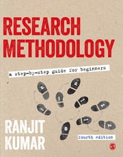 Research Methodology - A Step-by-Step Guide for Beginners ebook by Ranjit Kumar