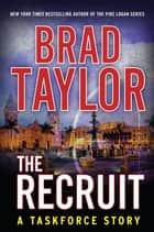 The Recruit eBook by Brad Taylor