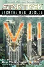 Star Trek: Strange New Worlds VII ebook by Dean Wesley Smith,John J. Ordover,Paula M. Block,Elisa J. Kassin