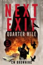 Next Exit, Quarter Mile ebook by CW Browning