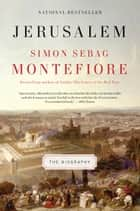 Jerusalem: The Biography ebook by Simon Sebag Montefiore