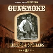 Gunsmoke - Killers & Spoilers audiobook by