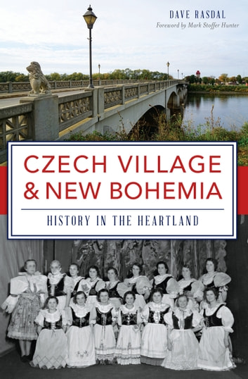 Czech Village & New Bohemia - History in the Heartland ebook by Dave Rasdal