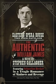 The Authentic William James ebook by Stephen Gallagher