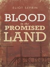 Blood in the Promised Land ebook by Eliot Sefrin