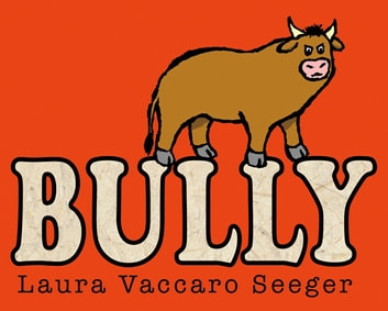 Bully eBook by Laura Vaccaro Seeger