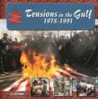 Tensions in the Gulf, 1978-1991 ebook by J. E. Peterson