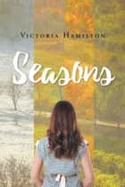 Seasons ebook by Victoria Hamilton