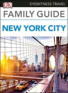 Family Guide New York City 電子書 by DK Travel