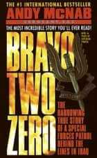 Bravo Two Zero ebook by Andy McNab