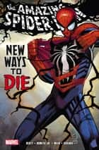 Spider-Man: New Ways to Die eBook by Dan Slott, Mark Waid, John Romita Jr.