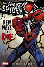 Spider-Man: New Ways to Die ebook by Dan Slott,Mark Waid,John Romita Jr.