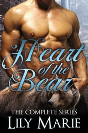 Heart of The Bear - Heart of The Bear ebook by Lily Marie