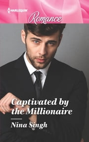 Captivated by the Millionaire ebook by Nina Singh