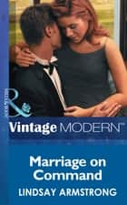 Marriage on Command (Mills & Boon Modern) (Wedlocked!, Book 23) ebook by Lindsay Armstrong