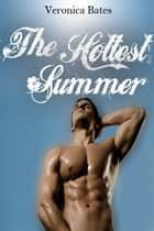 The Hottest Summer - Gay Romance ebook by Veronica Bates